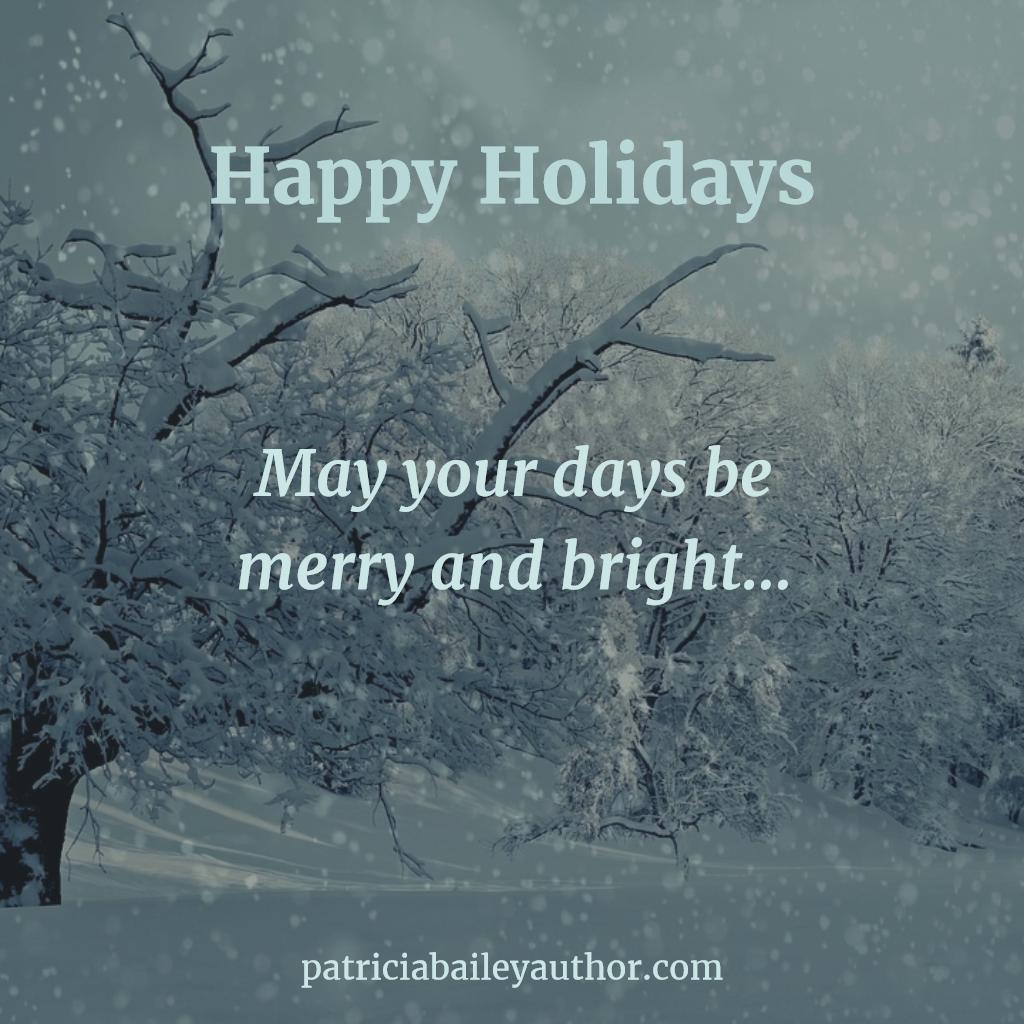 Writing Inspiration | www.patriciabaileyauthor.com | Happy Holidays