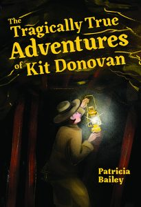 The Tragically True Adventure of Kit Dononvan | Patricia Bailey | www.patriciabaileyauthor.com