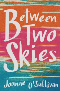 Author Spotlight Interview | Joanne O'Sullivan talks Between Two Skies | www.patriciabaileyauthor.com