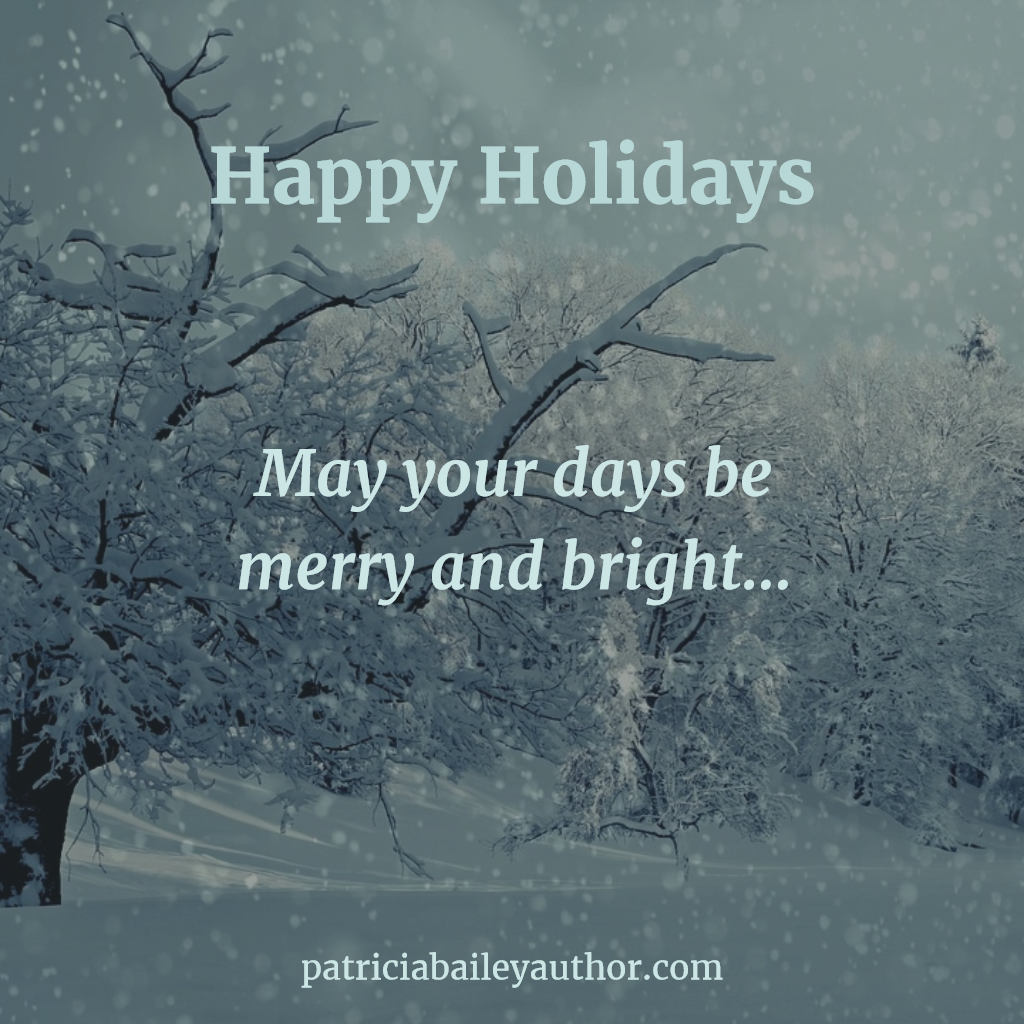 Writing Inspiration | www.patriciabaileyauthor.com | Happy Holidays
