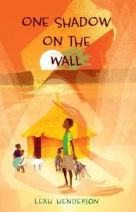 2017 Debut Book Love | One Shadow on the Wall by Leah Henderson | www.patriciabaileyauthor.com